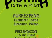 """Lizoainibar-Arriasgoitin: """"Pistaka""""/Lizoain-Arriasgoiti: """"Pista a pista"""""""