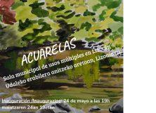 """Exposición """"Acuarelas"""" de Pedro Osés en Lizoain-Arriasgoiti/Pedro Osés margolariaren """"Acuarelas"""" erakusketa Lizoainibar-Arriasgoitin"""