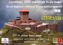 """Amaiur 1521-1522, la última esperanza"" charla en Lizoain/""Amaiur 1521-1522, la última esperanza"" hitzaldia Lizoainen"